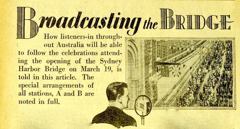 Images and text from article 'Broadcasting the Bridge Celebrations' (1932, 11 March). Wireless Weekly, p. 18